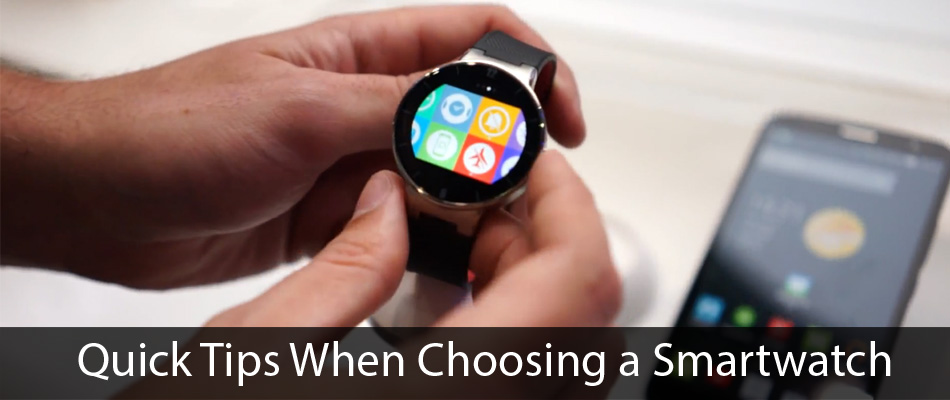 Quick Tips When Choosing a Smartwatch