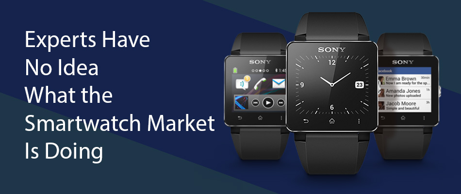 Experts Have No Idea What the Smartwatch Market Is Doing