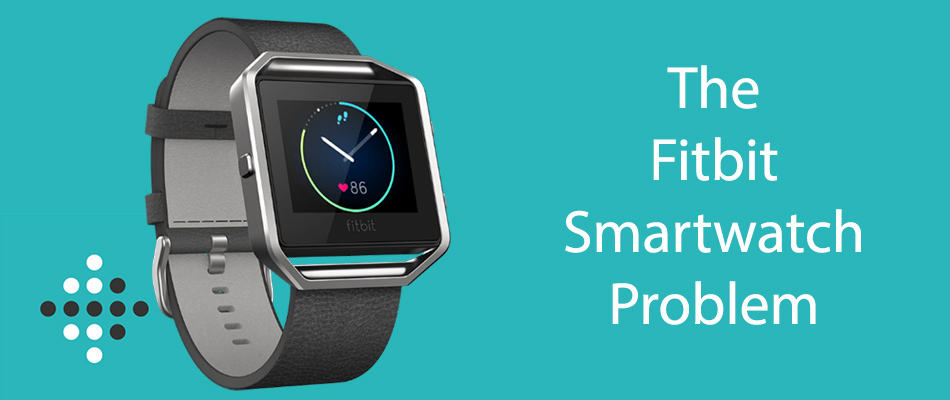 The Fitbit Smartwatch Problem
