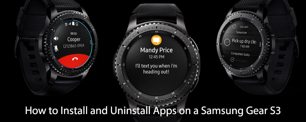 How to Install and Uninstall Apps on a Samsung Gear S3